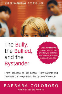 Bully the Bullied and the Bystander Revised and Updated (Paperback)