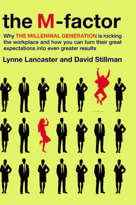 The M-Factor: How the Millennial Generation Is Rocking the Workplace (Hardback)