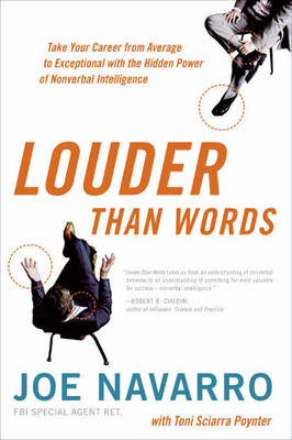 Louder Than Words: Take Your Career from Average to Exceptional with the Hidden Power of Nonverbal Intelligence (Hardback)