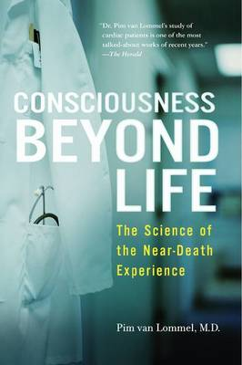 Consciousness Beyond Life: The Science of the Near-Death Experience (Paperback)