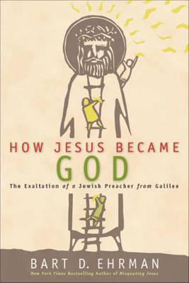 How Jesus Became God (Hardback)
