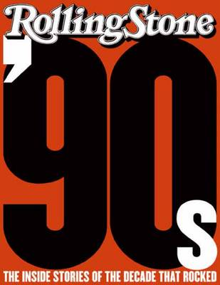 The '90s: The Inside Stories from the Decade That Rocked (Paperback)