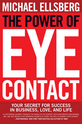 The Power of Eye Contact: Your Secret for Success in Business, Love, and Life (Paperback)