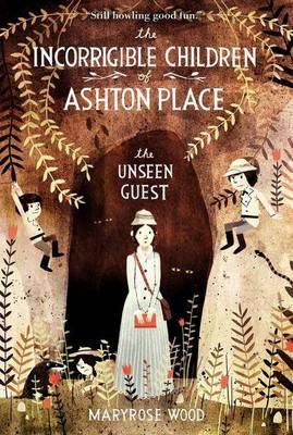 The Incorrigible Children of Ashton Place: Book III: The Unseen Guest - Incorrigible Children of Ashton Place 3 (Paperback)