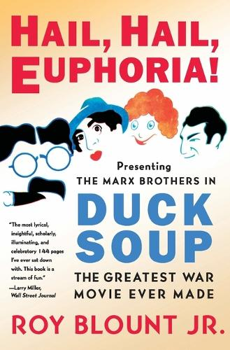 Hail, Hail, Euphoria!: Presenting the Marx Brothers in Duck Soup, the Greatest War Movie Ever Made (Paperback)