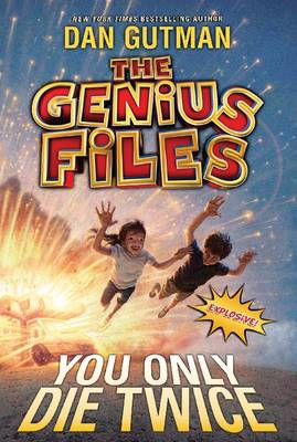 The Genius Files #3: You Only Die Twice - Genius Files 03 (Paperback)