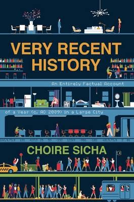 Very Recent History: An Entirely Factual Account of a Year (c. AD 2009) in a Large City (Paperback)