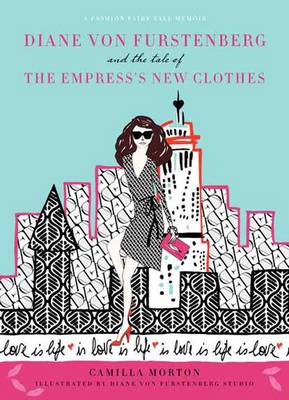 Diane von Furstenberg and the Tale of the Empress's New Clothes (Hardback)