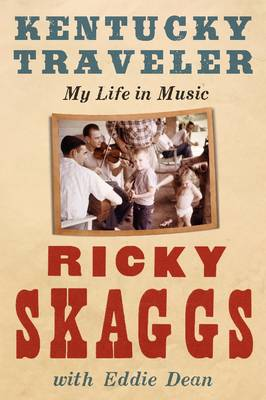 Kentucky Traveler: My Life in Music (Paperback)