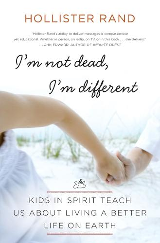 I'm Not Dead, I'm Different: Kids in Spirit Teach Us About Living a Better Life on Earth (Paperback)