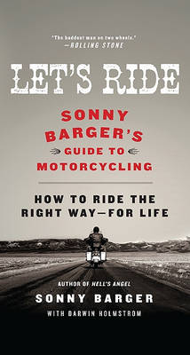 Let's Ride: Sonny Barger's Guide to Motorcycling (Paperback)