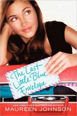 The Last Little Blue Envelope - 13 Little Blue Envelopes 2 (Paperback)