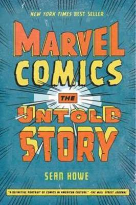 Marvel Comics: The Untold Story (Paperback)