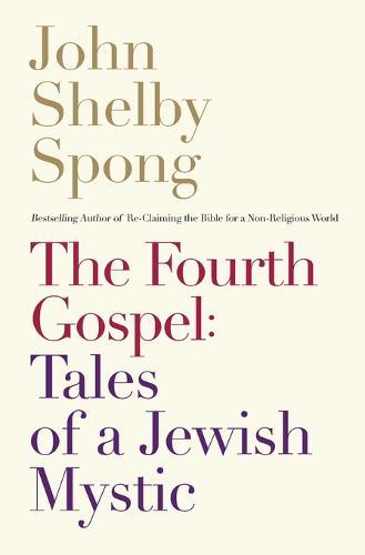 The Fourth Gospel: Tales of a Jewish Mystic (Paperback)