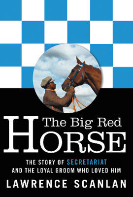 Big Red Horse, The Secretariat Story (Paperback)