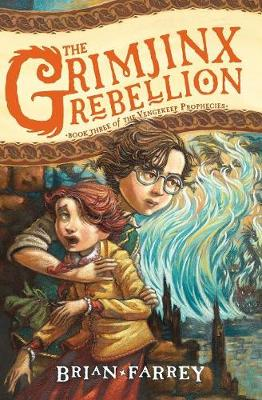 The Grimjinx Rebellion - Vengekeep Prophecies 3 (Paperback)