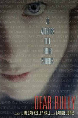 Dear Bully: Seventy Authors Tell Their Stories (Paperback)