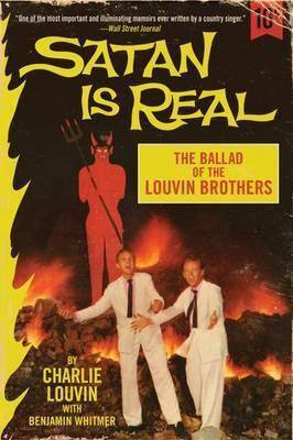 Satan Is Real: The Ballad of the Louvin Brothers (Paperback)