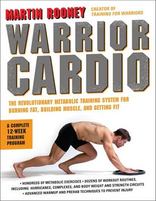 Warrior Cardio: The Revolutionary Metabolic Training System for Burning Fat, Building Muscle, and Getting Fit (Paperback)