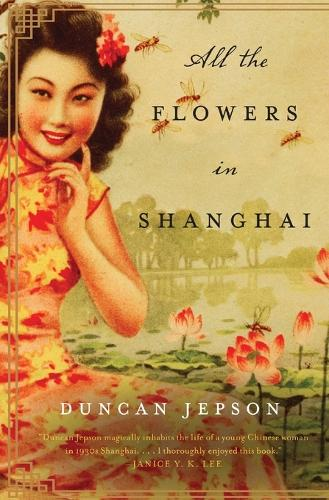 All the Flowers in Shanghai: A Novel (Paperback)