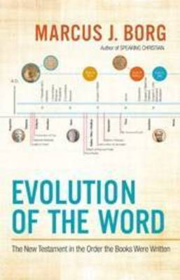Evolution of the Word: The New Testament in the Order the Books Were Written (Paperback)