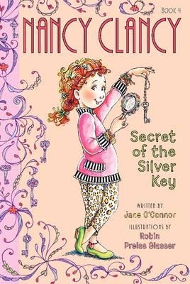 Fancy Nancy: Nancy Clancy, Secret of the Silver Key - Nancy Clancy 4 (Hardback)