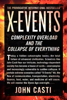 X-Events: Complexity Overload and the Collapse of Everything (Paperback)