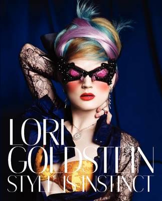 Lori Goldstein: Style is Instinct (Hardback)