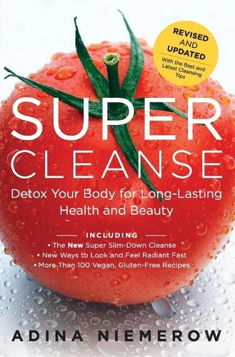 Super Cleanse Revised Edition: Detox Your Body for Long-Lasting Health and Beauty (Paperback)