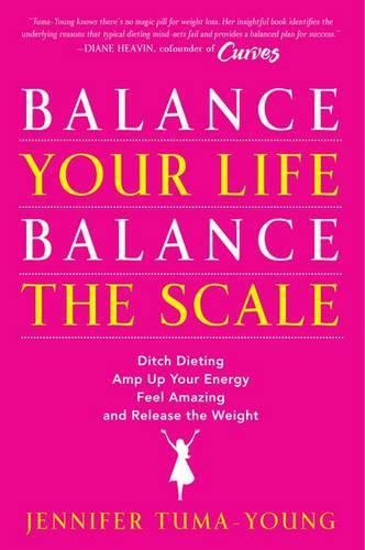 Balance Your Life, Balance the Scale (Paperback)