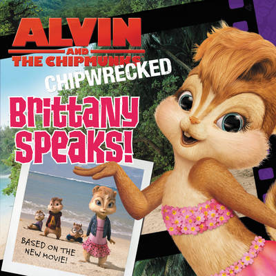 Alvin and the Chipmunks: Chipwrecked: Brittany Speaks! (Paperback)