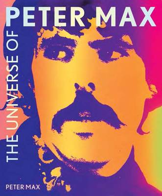 The Universe of Peter Max (Hardback)