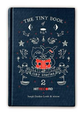 The Tiny Book of Tiny Stories: Volume 2 - The Tiny Book of Tiny Stories (Hardback)
