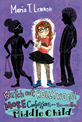 Watch Out, Hollywood!: More Confessions of a So-called Middle Child (Paperback)