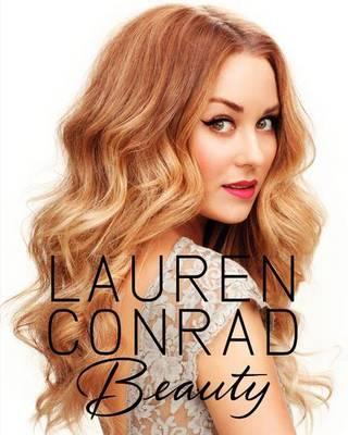 Lauren Conrad Beauty (Hardback)