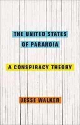 The United States of Paranoia: A Conspiracy Theory (Hardback)