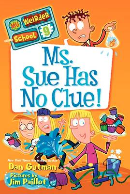 My Weirder School #9: Ms. Sue Has No Clue! - My Weirder School 9 (Paperback)