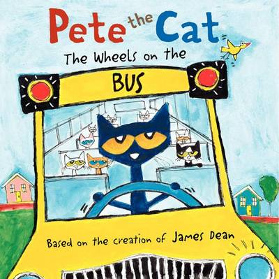 Pete the Cat: The Wheels on the Bus (Board book)