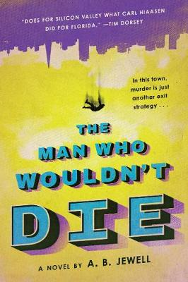 The Man Who Wouldn't Die: A Novel (Paperback)