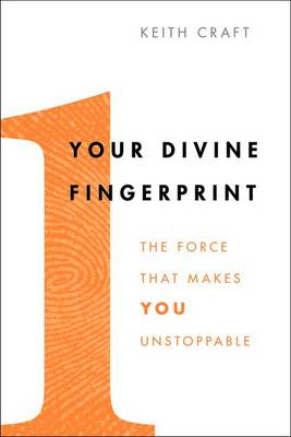 Your Divine Fingerprint: The Force That Makes You Unstoppable (Paperback)