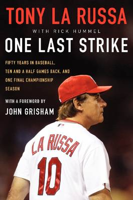 One Last Strike: Fifty Years in Baseball, Ten and a Half Games Back, and One Final Championship Season (Hardback)