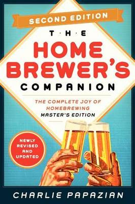 Homebrewer's Companion: The Complete Joy of Homebrewing, Master's Edition - Homebrewing (Paperback)