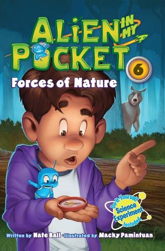 Alien in My Pocket #6: Forces of Nature - Alien in My Pocket 6 (Paperback)