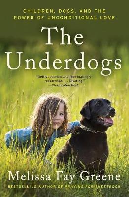 The Underdogs: Children, Dogs, and the Power of Unconditional Love (Paperback)