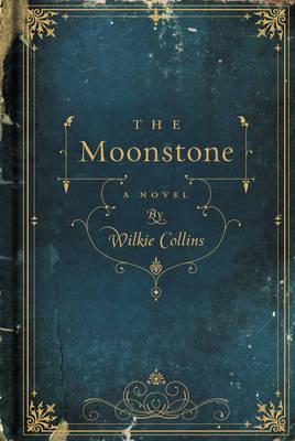 The Moonstone: A Novel (Hardback)
