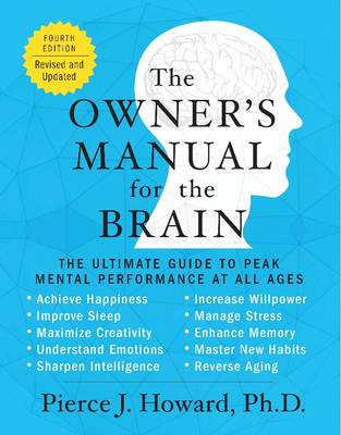 The Owner's Manual for the Brain: The Ultimate Guide to Peak Mental Performance at All Ages - Owner's Manual for the Brain (Paperback)