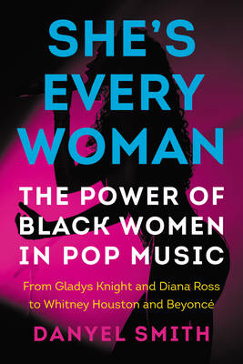 She's Every Woman: The Power of Black Women in Pop Music (Hardback)