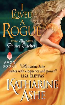 I Loved a Rogue: The Prince Catchers - Prince Catchers 3 (Paperback)