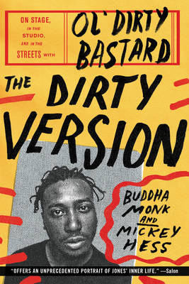 The Dirty Version: On Stage, in the Studio, and in the Streets with Ol' Dirty Bastard (Paperback)