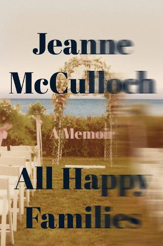 All Happy Families: A Memoir (Paperback)